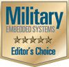 Winner of the Editor's Choice Award by Military Embedded Systems magazine!