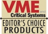 Winner of the Editor's Choice Award by VMEbus & Critical Systems magazine!